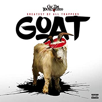 G.O.A.T. (Greatest of All Trappers)
