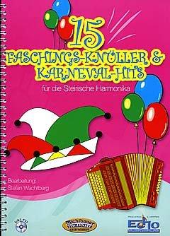 15 FASCHINGSKNUELLER & KARNEVAL HITS - arrangiert für Steirische Handharmonika - Diat. Handharmonika - mit CD [Noten / Sheetmusic]