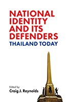 National Identity and Its Defenders: Thailand Today