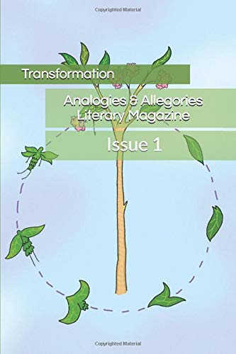 Compare Textbook Prices for Analogies & Allegories Literary Magazine Issue 1: Transformation  ISBN 9798669702250 by Literary Magazine, Analogies & Allegories,Williamson, Mollie