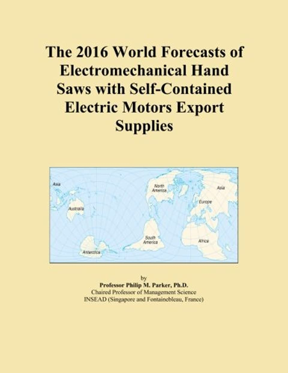 維持する有罪ポータルThe 2016 World Forecasts of Electromechanical Hand Saws with Self-Contained Electric Motors Export Supplies