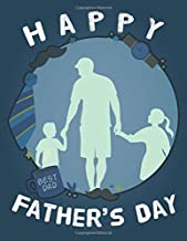 Happy Father's Day: Coloring Book for Kids - Father's Day Gift Idea - Express your love to your dad - Gift idea for daddy or GrandPa from Kids Daughter or Son