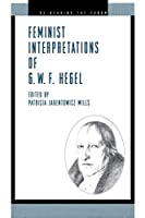 Feminist Interpretations of G. W. F. Hegel (Re-Reading the Canon)