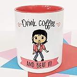 LA MENTE ES MARAVILLOSA - Taza con Frase y Dibujo. Regalo Original y Gracioso (Drink Coffee And Beat it!) Taza Michael Jackso