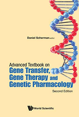 Advanced Textbook On Gene Transfer, Gene Therapy And Genetic Pharmacology: Principles, Delivery And Pharmacological And Biomedical Applications Of Nucleotide-based Therapies (Second Edition)