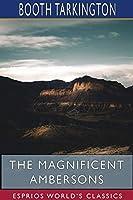 The Magnificent Ambersons (Esprios Classics)