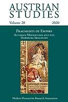Austrian Studies Vol. 28: Fragments of Empire: Austrian Modernisms and the Habsburg Imaginary