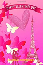Happy Valentines Day: journal notebook best gift idea for Girls