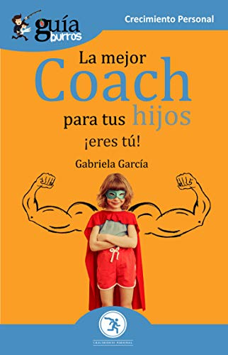 GuíaBurros La mejor coach para tus hijos: ¡Eres tú!