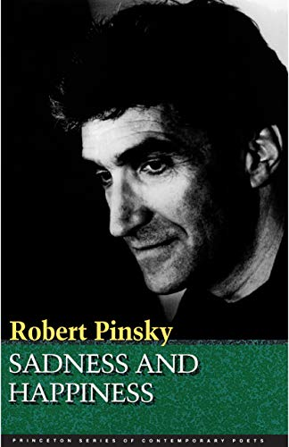 Sadness and Happiness: Poems by Robert Pinsky (Princeton Series of Contemporary Poets...