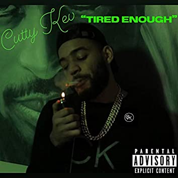 Tired Enough
