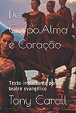 De Corpo,Alma e Coração: 1 (Dramaturgia Brasileira)
