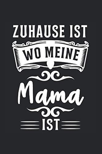 Zuhause Ist Wo Meine Mama Ist: Zuhause ist wo meine Mama ist & Mutter Notizbuch 6' x 9' Eltern Geschenk für & Tochter