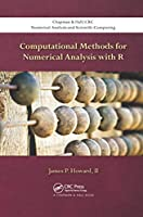 Computational Methods for Numerical Analysis with R (Chapman & Hall/CRC Numerical Analysis and Scientific Computi)