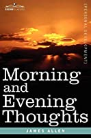 Morning and Evening Thoughts by James Allen(2007-04-01)