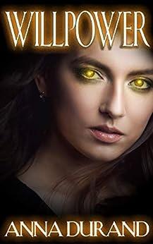 Willpower (Psychic Crossroads Book 1) by [Anna Durand]