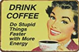 R Blechschild 20x30 cm Drink Coffee do Stupid Things Faster