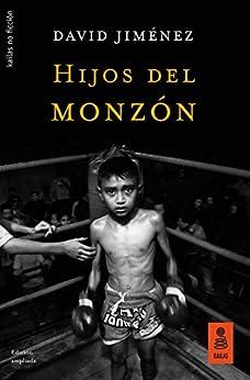 Hijos del monzón (NO FICCIÓN nº 50) (Spanish Edition) by [David Jiménez]
