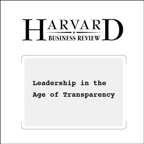 Leadership in the Age of Transparency (Harvard Business Review)  By  cover art