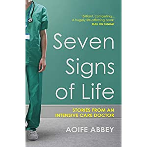 Seven Signs of Life: Stories from an Intensive Care Doctor Kindle Edition