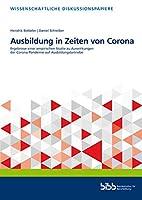 Ausbildung in Zeiten von Corona: Ergebnisse einer empirischen Studie zu Auswirkungen der Corona-Pandemie auf Ausbildungsbetriebe