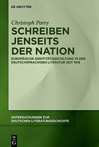 Schreiben jenseits der Nation: Europäische Identitätsgestaltung in der deutschsprachigen Literatur