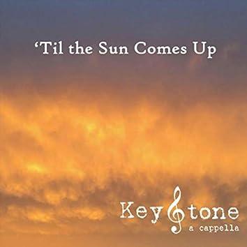 'Til the Sun Comes Up