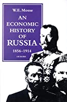 An Economic History of Russia 1856-1914