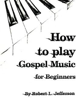 How to Play Black Gospel: For Beginners
