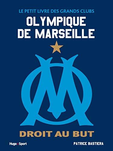 Le petit livre des grands clubs - Olympique de Marseille