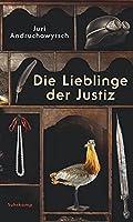Die Lieblinge der Justiz: Parahistorischer Roman in achteinhalb Kapiteln
