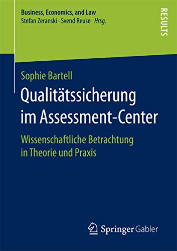 Qualitätssicherung im Assessment-Center: Wissenschaftliche Betrachtung in Theorie und Praxis (Business, Economics, and Law)