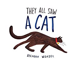 They All Saw a Cat by [Brendan Wenzel]