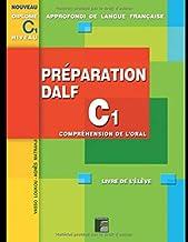 Préparation DALF C1 Compréhension de l'oral - Livre de l'élève: A utiliser avec DALF C1 Compréhension de l'oral - livre du Professeur