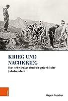 Krieg Und Nachkrieg: Das Schwierige Deutsch-griechische Jahrhundert (Griechenland in Europa)