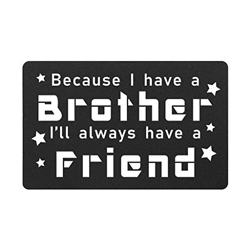 Because I Have A Brother I'll Always Have A Friend, Brother Wallet Card Gifts for Birthday Christmas Fathers Day, Sibling Gifts for Brother from Sister