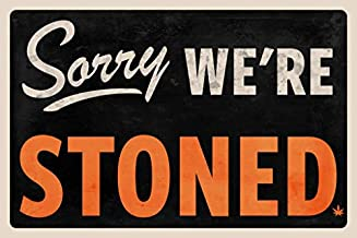 Sorry We are Stoned Sign Marijuana Weed Pot 420 Leaf Funny Stoner We were Stoned Cool Wall Decor Art for Dorm Room Hippie Guys Cool Wall Decor Art Print Poster 24x36