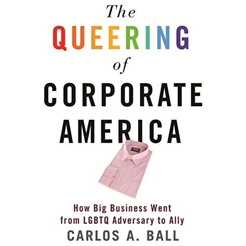 Couverture de The Queering of Corporate America
