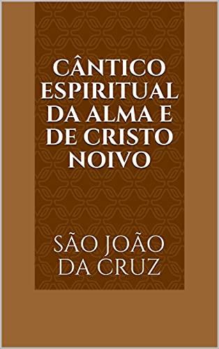 Cântico Espiritual da Alma e de Cristo Noivo