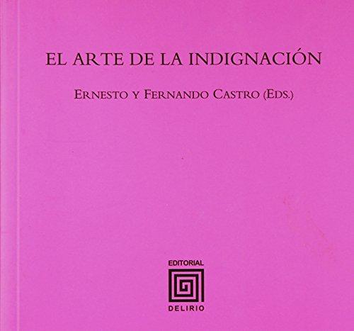 El arte de la indignación (Colección La Bolgia)