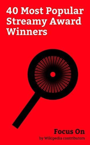 Focus On: 40 Most Popular Streamy Award Winners: PewDiePie, Neil Patrick Harris, Rosario Dawson, Zach Galifianakis, Casey Neistat, Felicia Day, Cameron ... James Van Der Beek, etc. (English Edition)