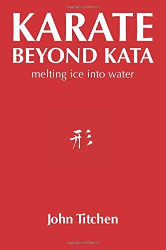Karate Beyond Kata: melting ice into water