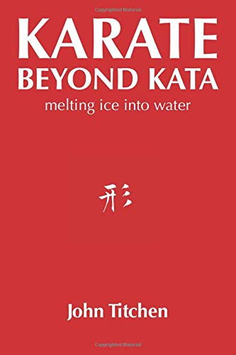 Karate Beyond Kata: melting ice into water