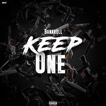 Keep One