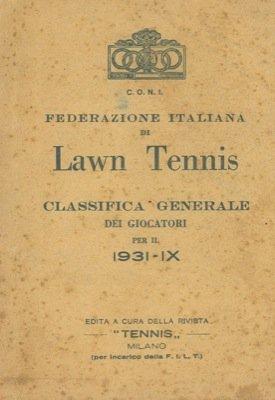 Federazione italiana di lawn tennis. Classifica generale dei giuocatori per il 1931 - IX.