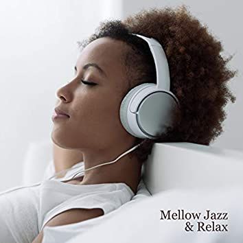 Mellow Jazz & Relax – Best Instrumental Jazz for Chillout After Work on a Cozy Couch, Positive Vibes, Good Mood