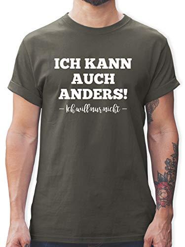 Statement - Ich kann auch Anders ich Will nur Nicht - L - Dunkelgrau - onkelz Shirt - L190 - Tshirt Herren und Männer T-Shirts