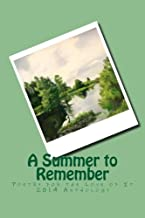 A Summer to Remember: 2014 Anthology of Poetry for the Love of It