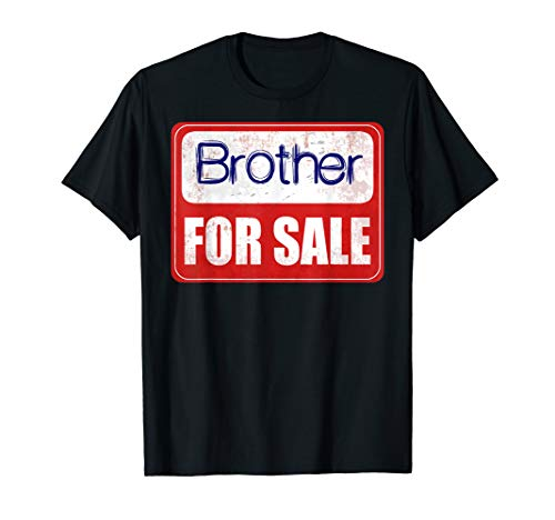 Brother For Sale, Gift for Favorite Brother, Funny brother T-Shirt