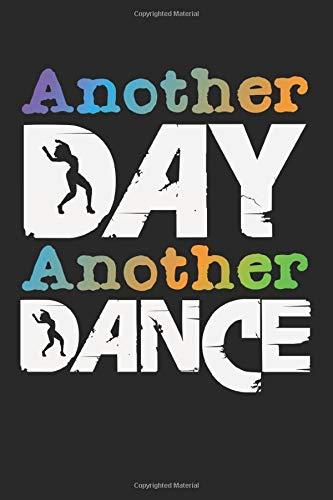 Another Day Another Dance: A5 Notizbuch, 120 Seiten blank blanko, Tanzspruch Tanz Tanzen Tänzer Tänzerin Tanzlehrer Tanzpaar Tanzschule Tanzlehrerin